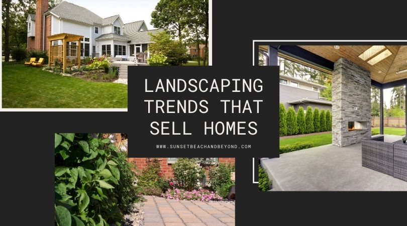 Landscaping Trends That Sell Homes