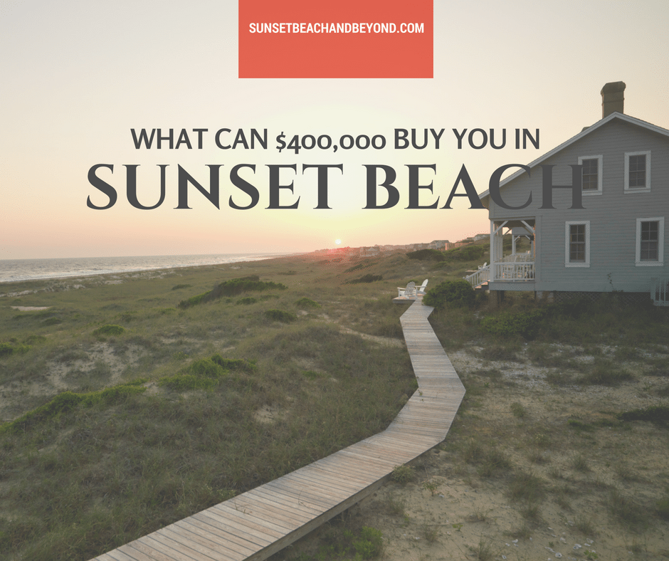What Can You Get for $400,000 in Sunset Beach NC?