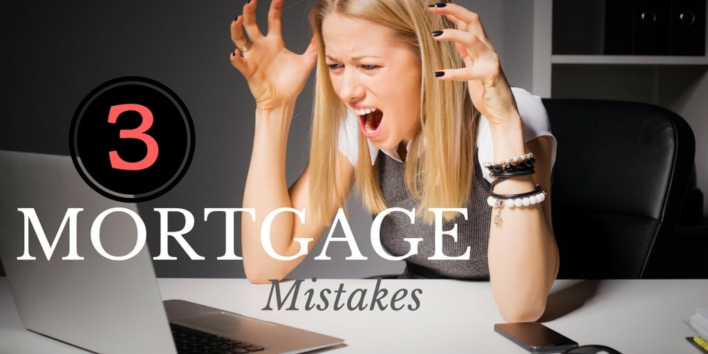 3 Major Mistakes Home Loan Borrowers Make