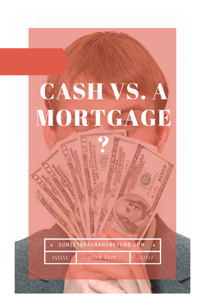 Home Buying: Cash or Mortgage?