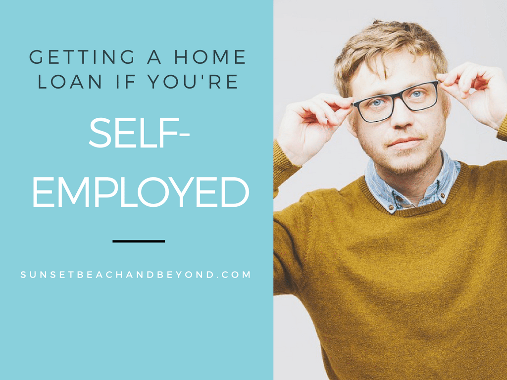 Self-Employed? Plan Ahead for a Home Loan