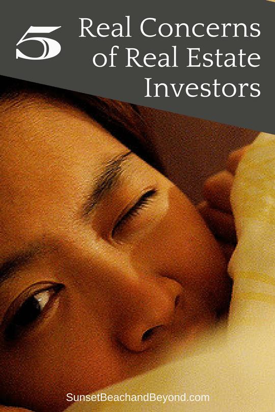 5 Real Concerns of Real Estate Investors
