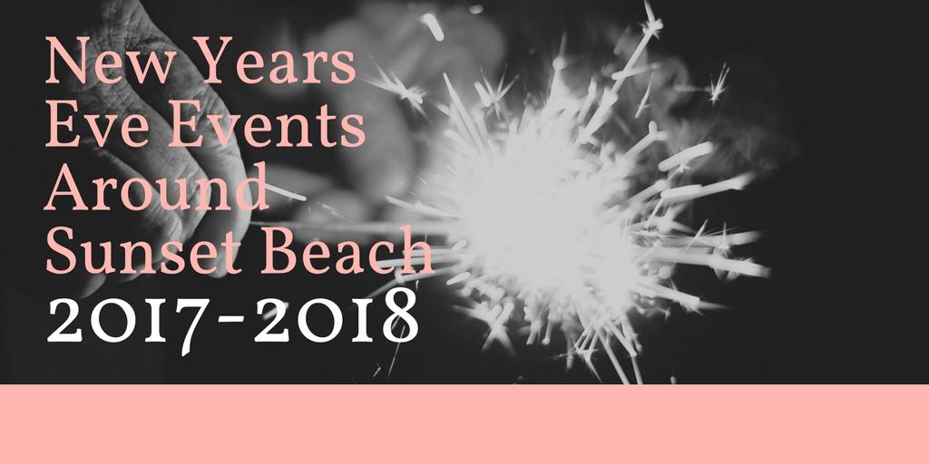 New Year's Eve Events Around Sunset Beach 2017-2018
