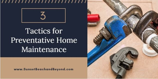 3 Tactics for Preventative Home Maintenance
