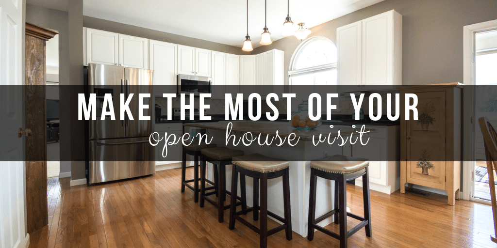 How to Make the Most of Your Open House Visit