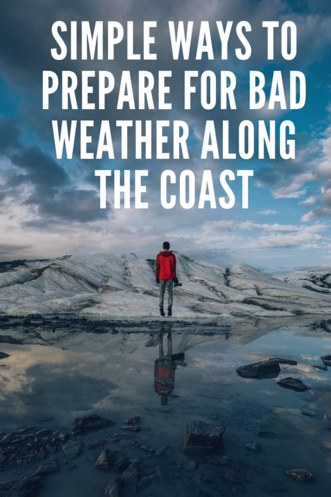 Simple Ways to Prepare for Bad Weather Along the Coast
