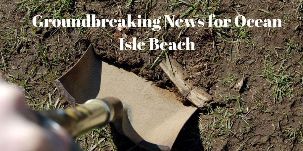 Ocean Isle Beach Broke Ground on New Town Hall