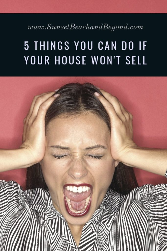5 Things You Can Do if Your House Won't Sell
