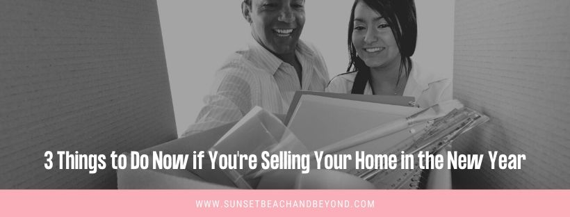 3 Things to Do Now if You're Selling Your Home in the New Year
