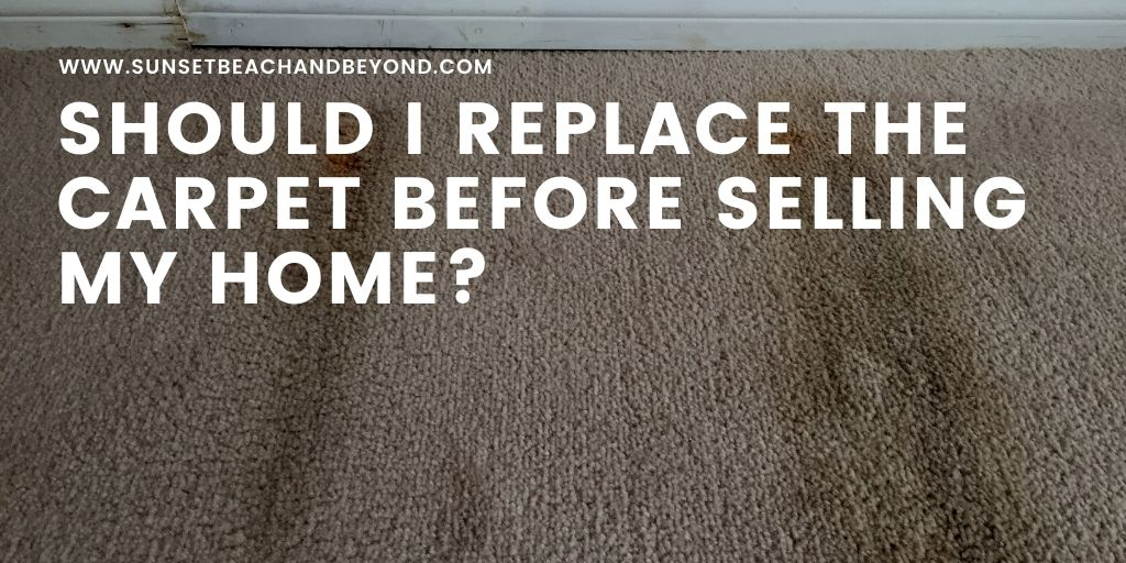 Should I Replace the Carpet Before Selling my Home?