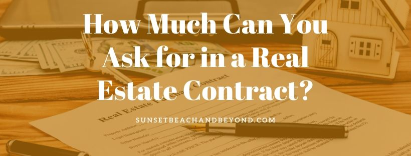 How Much Can You Ask for in a Real Estate Contract?