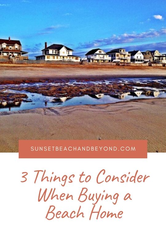 3 Things to Consider When Buying a Beach Home