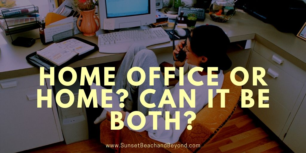 Home Office or Home? Can it be Both?