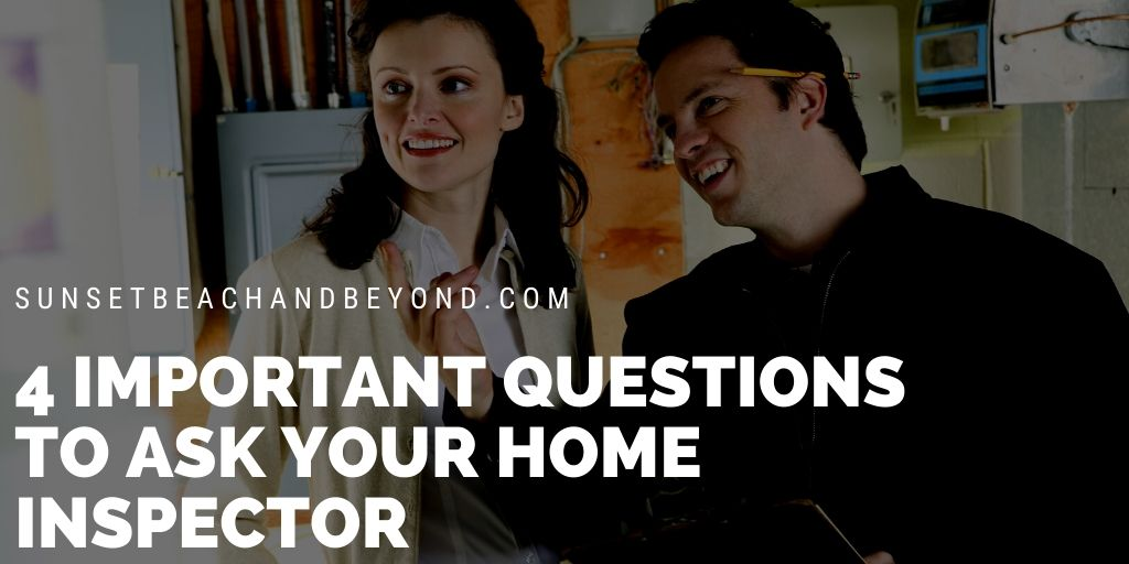 4 Important Questions to Ask Your Home Inspector