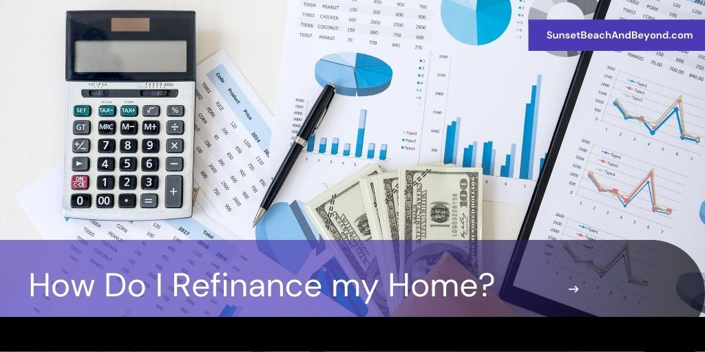 How Do I Refinance my Home?