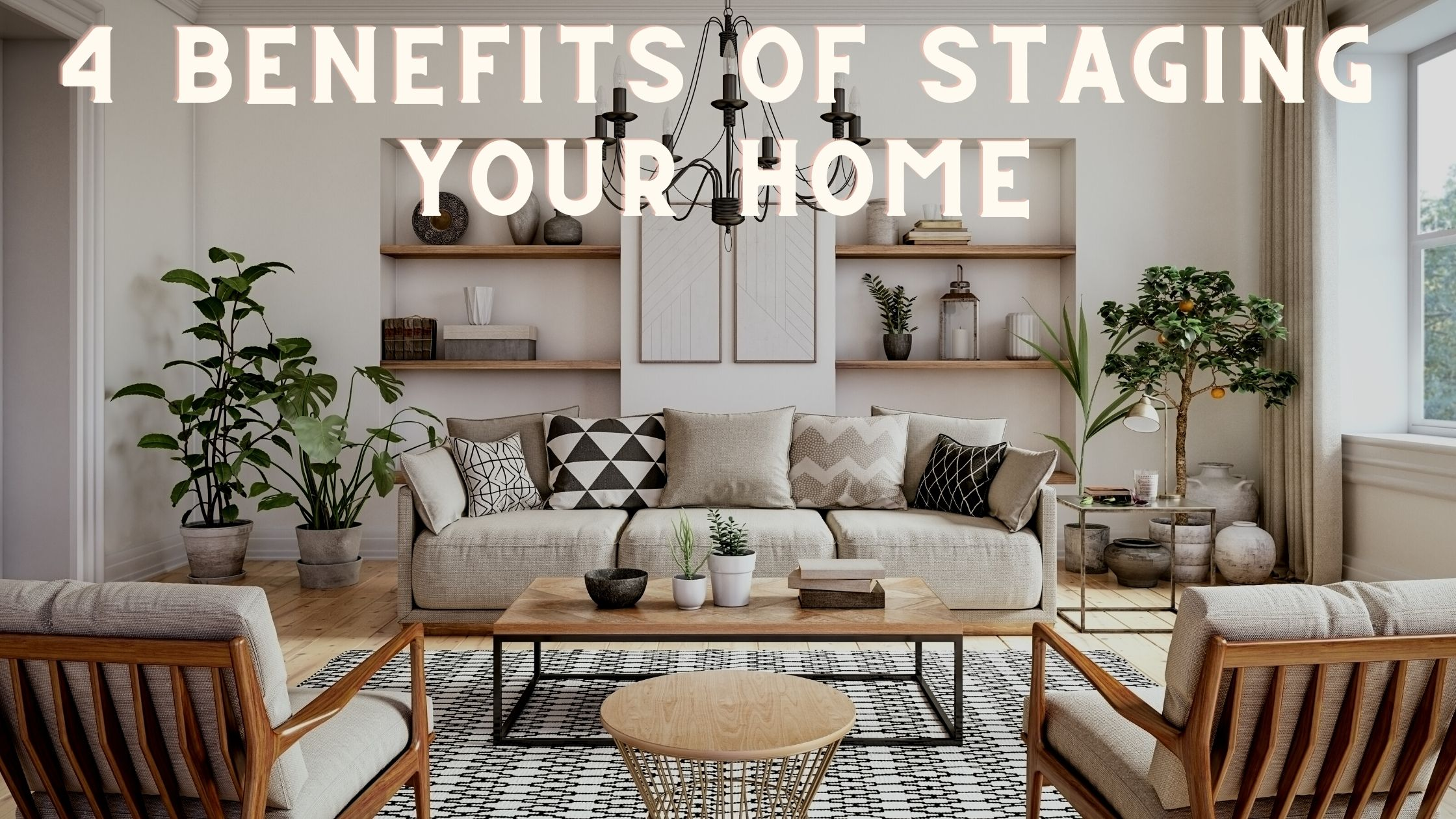 4 Benefits of Staging Your Home