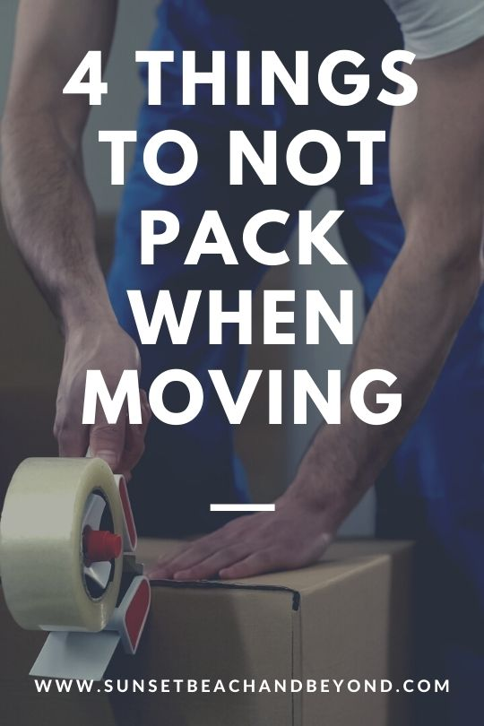 4 Things to NOT Pack When Moving