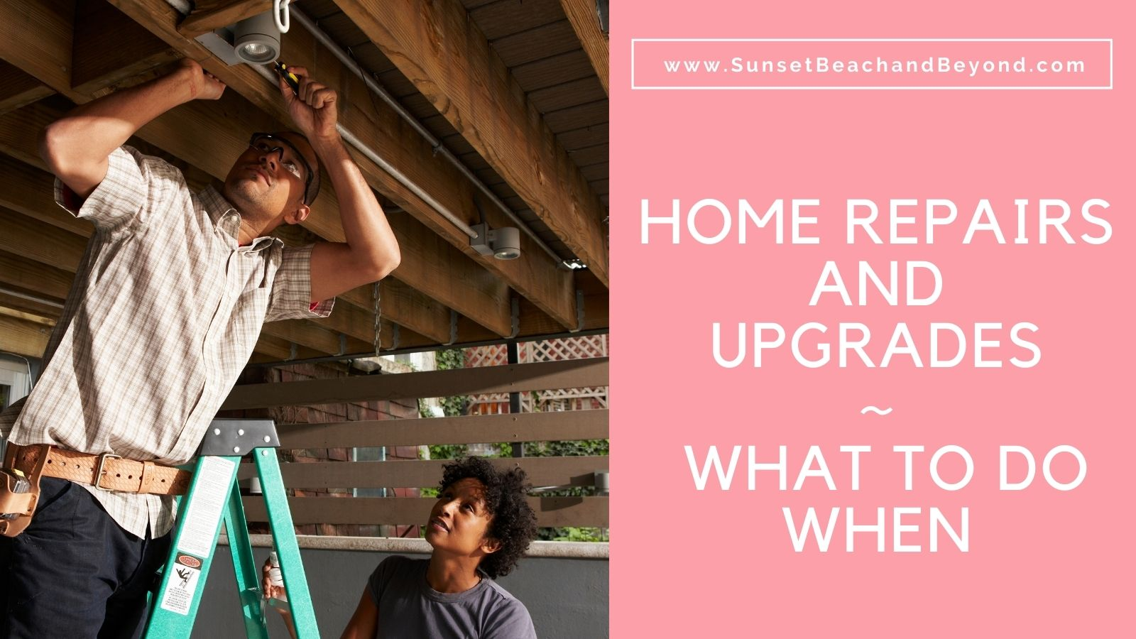 Home Repairs and Upgrades - What to do When