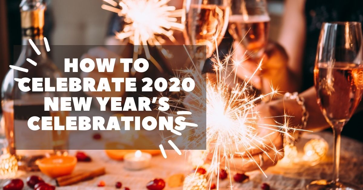 How to Celebrate 2020 New Year's Celebrations