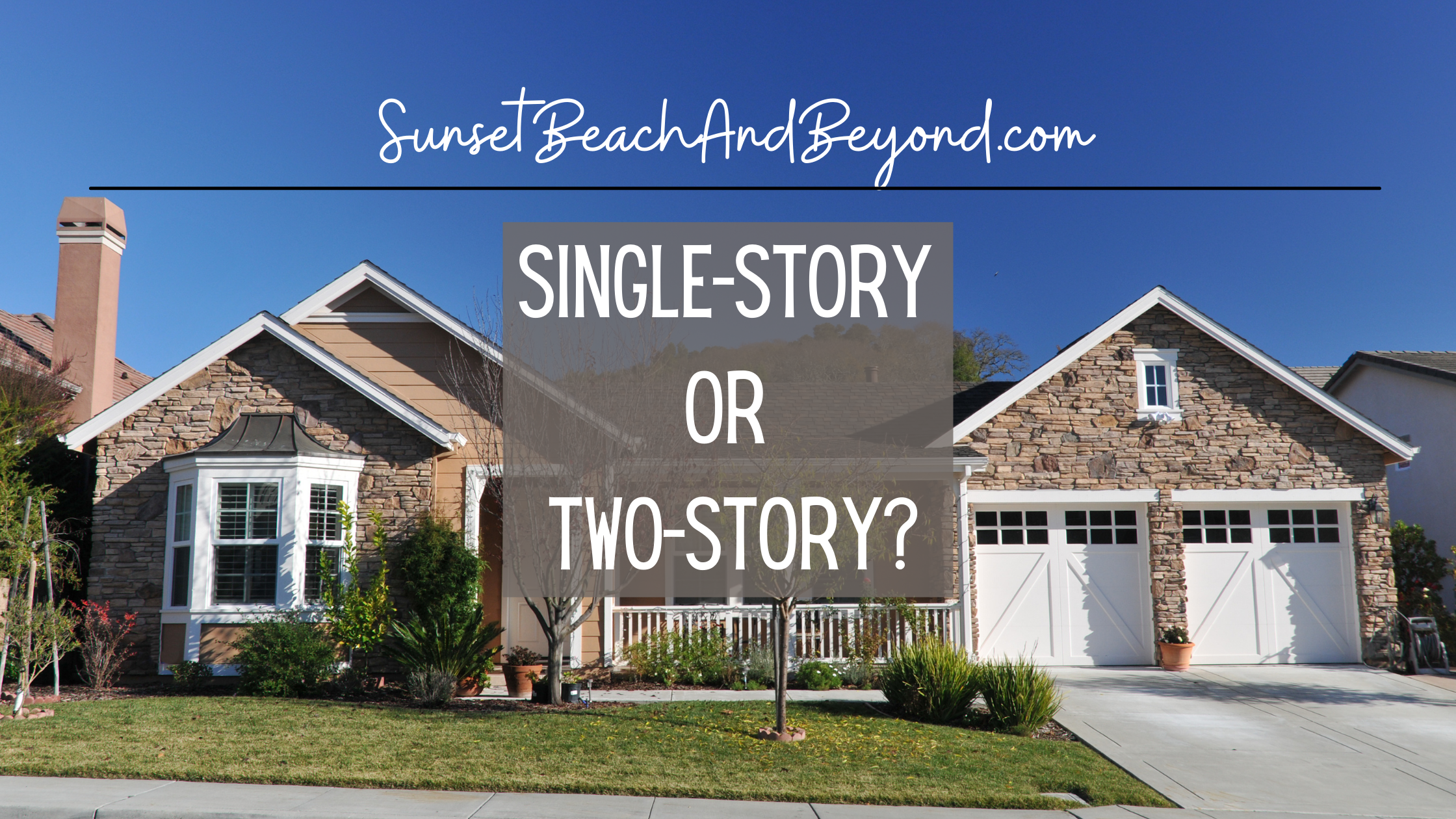 Should I Buy a Single-Story or a Two-Story Home? Part One